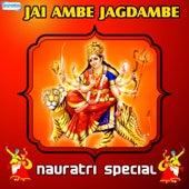 Jai Ambe Jagdambe - Navratri Special by Various Artists