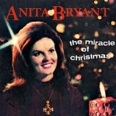 The Miracle of Christmas by Anita Bryant