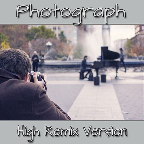 Photograph (High Remix Version) by Photographer