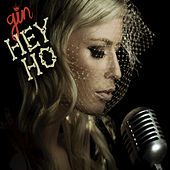 Hey Ho by Gin Wigmore