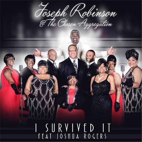 I Survived It (feat. Joshua Rogers) by Joseph Robinson