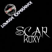 Roxy (Lounge Experience) by Scar