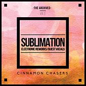 The Archives, Vol. 2: Sublimation (Electronic Reworks & Guest Vocals) by Cinnamon Chasers