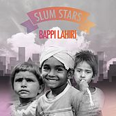 Slum Stars by Bappi Lahiri