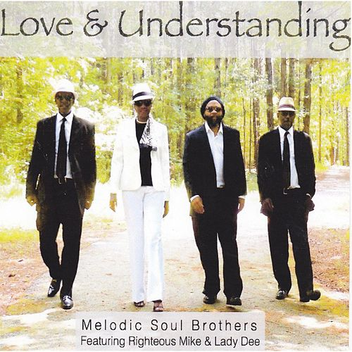 Love and Understanding (feat. Lady Dee & Righteous Mike) by Melodic Soul Brothers
