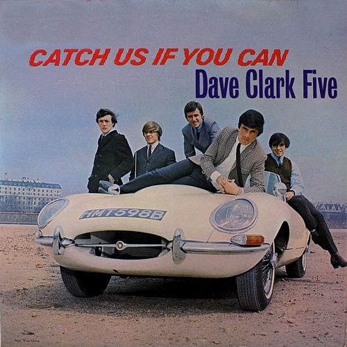 Catch Us If You Can by The Dave Clark Five