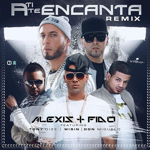 A Ti Te Encanta (Remix) [feat. Tony Dize, Wisin, & Don Miguelo] - Single von Alexis Y Fido