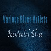 Various Blues Artists by Various Artists