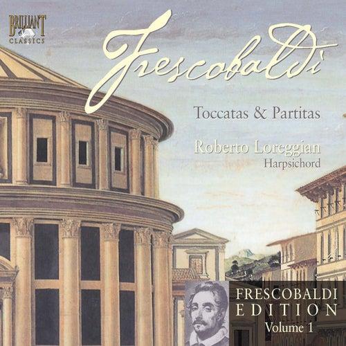 Frescobaldi Edition Vol. 1, Toccatas & Partitas by Roberto Loreggian