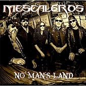 No Man's Land by Mescaleros
