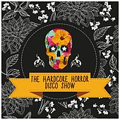 The Hardcore Horror Disco Show by Various Artists