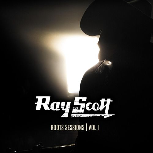 Roots Sessions, Vol. I by Ray Scott