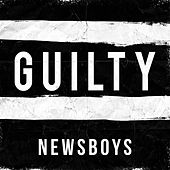 Guilty von Newsboys