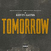 Tomorrow by Kevin Gates