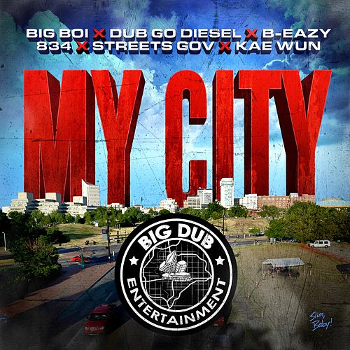 My City (feat. Dub Go Diesel, B-Eazy, 834, Street Gov & Kae Wun) by Big Boi