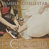 La Chapicienta (feat. Guelo Star) by Jamsha