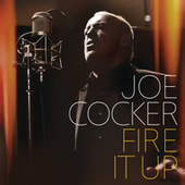 Fire It Up by Joe Cocker