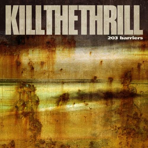 203 Barriers von Kill The Thrill