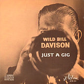 Just a Gig by Wild Bill Davison