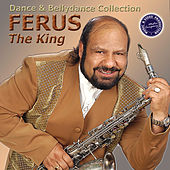 Ferus the King: Dance & Belly Dance Collection by Ferus Mustafov