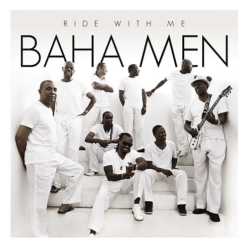 Ride With Me by Baha Men