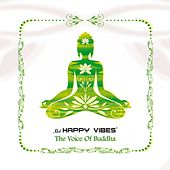 The Voice of Buddha by Dj Happy Vibes