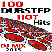 100 Dubstep Hot Hits DJ Mix 2015 by Various Artists
