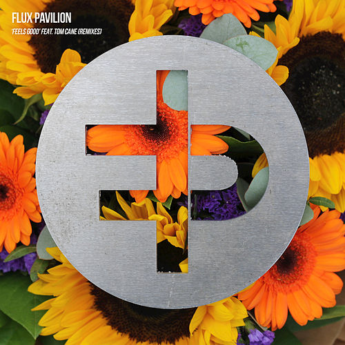 Feels Good (feat. Tom Cane) [Remixes] by Flux Pavilion