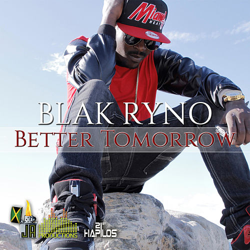Better Tomorrow by Blak Ryno
