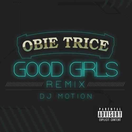 Good Girls (DJ Motion Remix) by Obie Trice