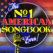 The No. 1 American Songbook Ever! by Various Artists