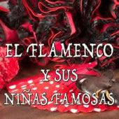 El Flamenco y Sus Niñas Famosas by Various Artists