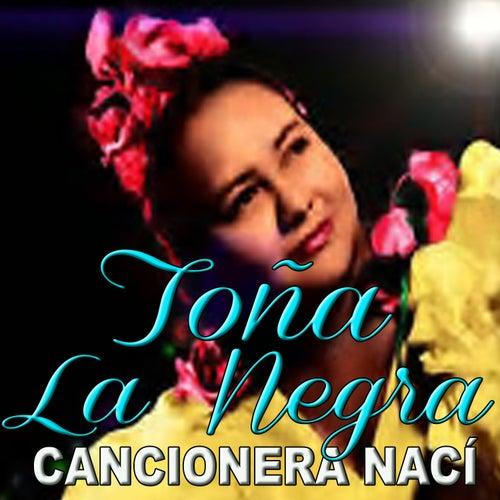 Cancionera Nací by Toña La Negra