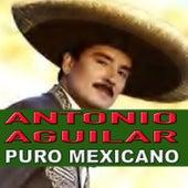 Puro Mexicano by Antonio Aguilar
