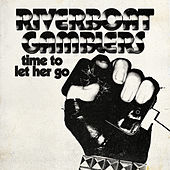Time to Let Her Go by Riverboat Gamblers