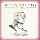 María Callas, Los Divos de la Opera, En Vivo by Maria Callas