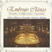 Embrujo Clásico, Grandes Compositores Españoles by Various Artists
