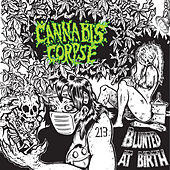 Blunted at Birth by Cannabis Corpse