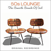 50s Lounge - The Smooth Sound of Cool von Various Artists