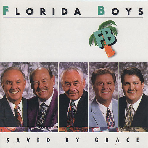 Saved by Grace by Florida Boys