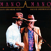 Mano a Mano by Luis Eduardo Aute