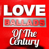 Love Ballads of the Century von Various Artists