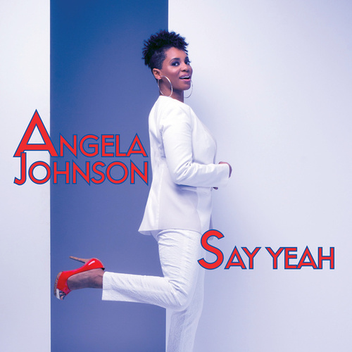 Say Yeah - single by Angela Johnson