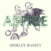 Aspire by Shirley Bassey