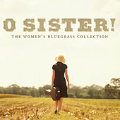 O Sister! The Women's Bluegrass Collection von Various Artists