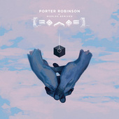 Worlds (Remixed) von Porter Robinson