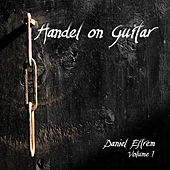 Handel on Guitar, Vol. 1 by Daniel Estrem