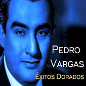 Pedro Vargas - Éxitos Dorados by Various Artists