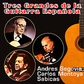 Tres Grandes de la Guitarra Española by Various Artists
