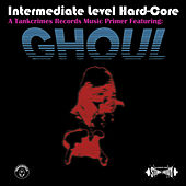 Intermediate Level Hard-Core by Ghoul